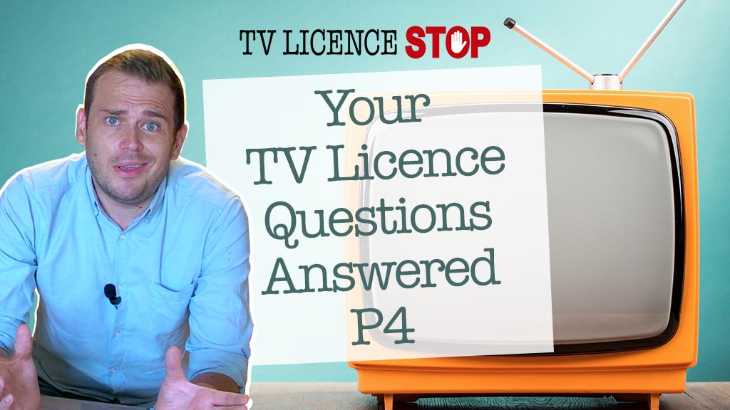 your tv licence questions answered part 4