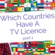 What Other Countries Have A TV Licence - Part 1