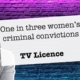 1 in 3 Women's Prosecutions Are For TV Licence - Let's Sort This Out Now!