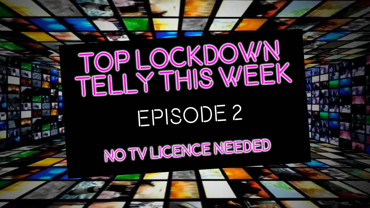 Top Lockdown Telly - No TV Licence Needed - ep2
