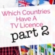 What Other Countries Have A TV Licence - Part 2 - The Interesting Ones